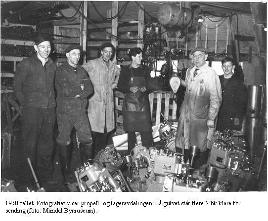 1950-tallet: Fotografiet viser propell- og lageravdelingen. På gulvet står flere 5-hk klare for sending (foto: Mandal Bymuseum).